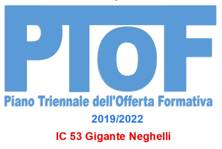 Piano Triennale Offerta Formativa NA - I.C. 53 GIGANTE-NEGHELLI Triennio 2019/20-2021/22